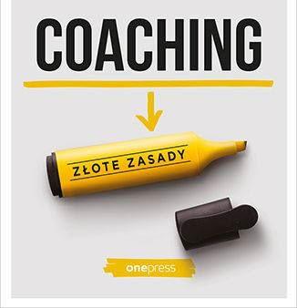"""Recenzja: """"Coaching. Złote zasady"""" i """"Coaching. Zestaw narzędzi"""""""