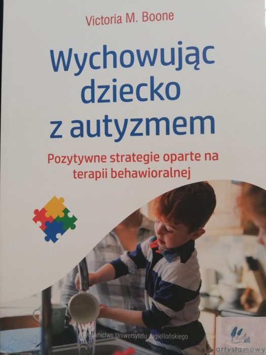 """Recenzja: """"Wychowując dziecko z autyzmem. Pozytywne strategie oparte na terapii behawioralnej"""""""